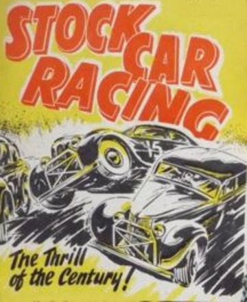 Stock Car Racing. The Thrill Of The Centrury. Since 1954